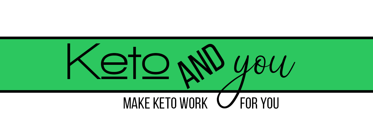 Keto and You